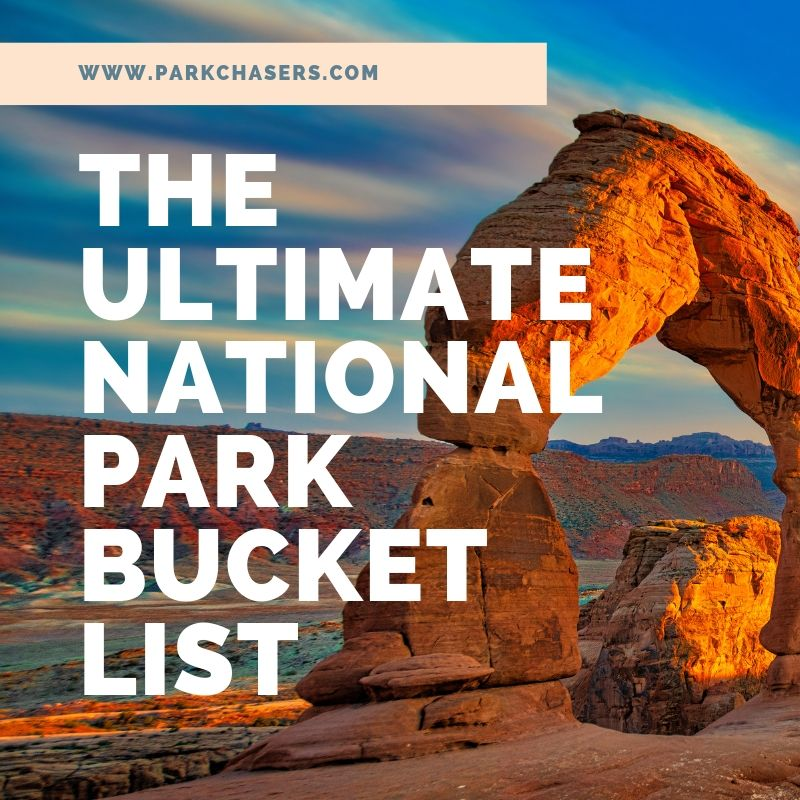 Ultimate National Park Bucket List
