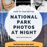 How To Take Better National Park Photos, Part III: Half the Park is After Dark