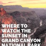 Where to Watch the Sunset in Grand Canyon National Park