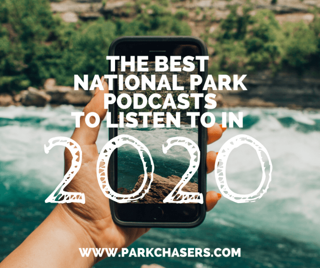 Best National Park Podcasts to Listen to In 2020