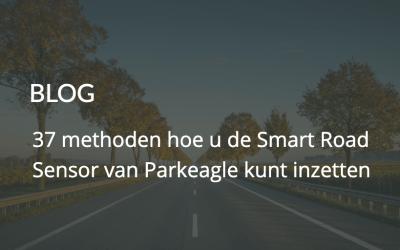 37 use cases voor de smart road sensor van Parkeagle | Hoe u de sensor kunt inzetten!