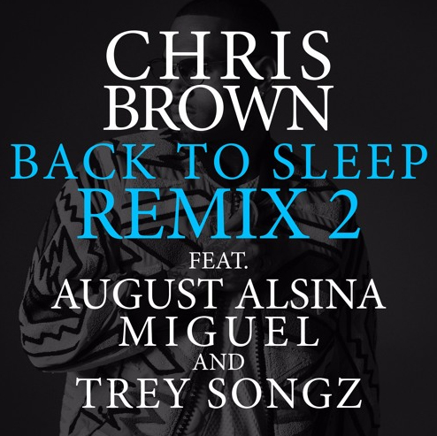 Chris Brown Drops Back To Sleep Remix 2 w/ Trey, Miguel & August