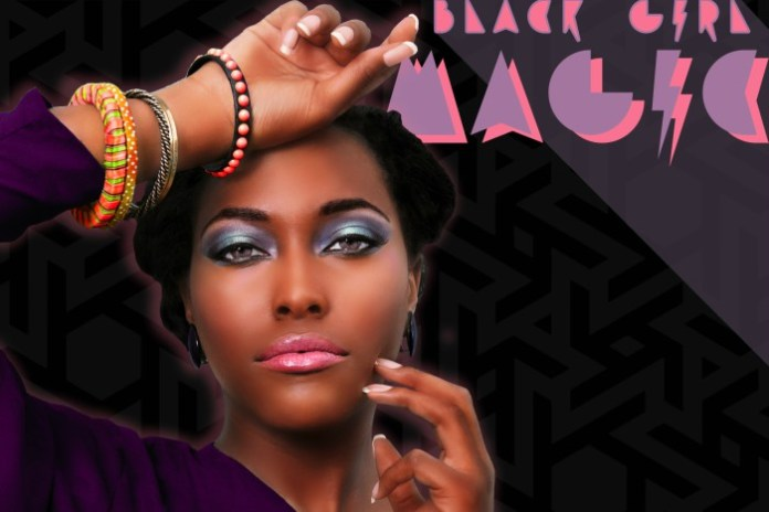 Black Girl Magic #BlackGirlMagic