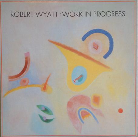 3. robert_wyatt-work_in_progress