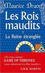 Couverture du roman Les Rois Maudits Tome 2 La Reine Etranglée de Maurice Druon