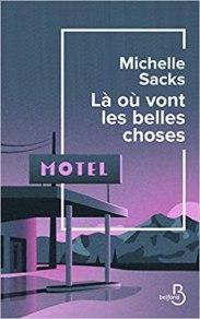 Couverture du roman Là où vont les belles choses de Michelle Sacks sur le blog littéraire Parlons fiction