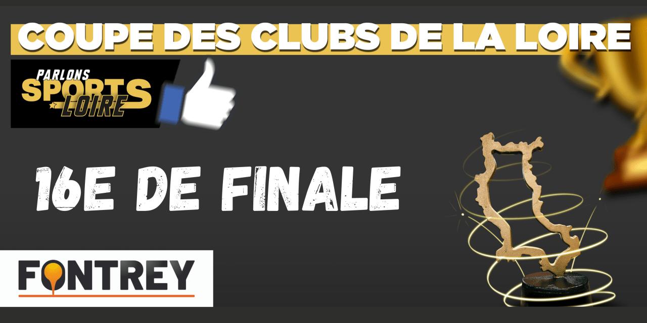 Découvrez le tirage au sort des 1/16e de finale de la Coupe des Clubs de la Loire Fontrey