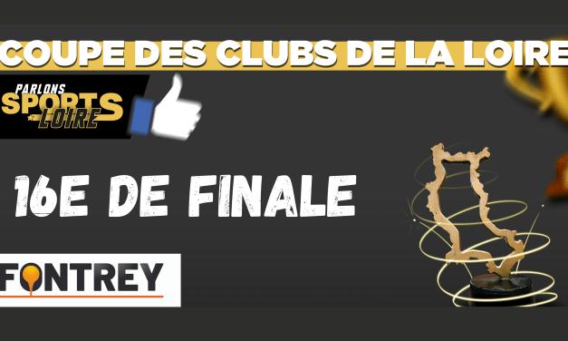 Découvrez les résultats des 16e de finale de la Coupe des Clubs de la Loire Fontrey