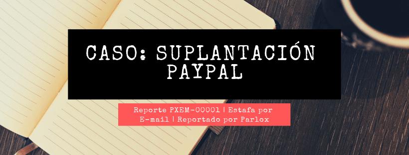 PXEM-00001 Suplantacion PayPal Email Falso 1