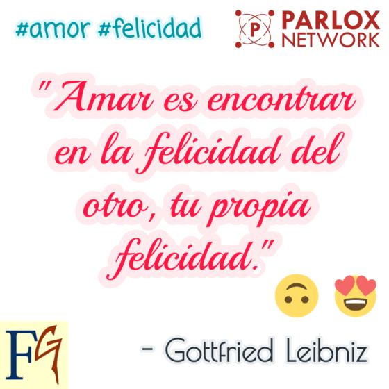 """""""Amar es encontrar en la felicidad de otro tu propia felicidad."""" - Gottfried Leibniz"""