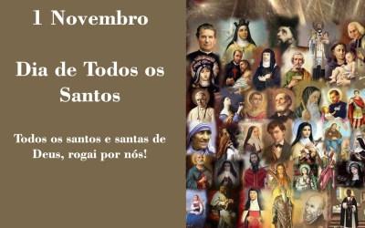 1 Novembro – Dia de Todos os Santos
