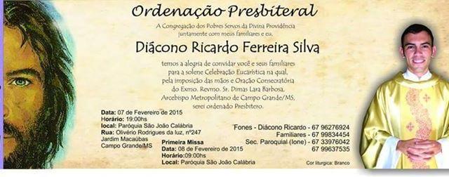No próximo sábado, dia 7 de fevereiro de 2015, as 19h na Matriz da Paróquia acontecerá a ordenação presbiterial do Diácono Ricardo Ferreira Silva.