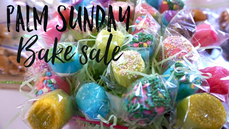 Palm Sunday BAKE SALE!