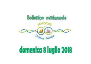 Bollettino Vedrana – Prunaro 8 luglio 2018