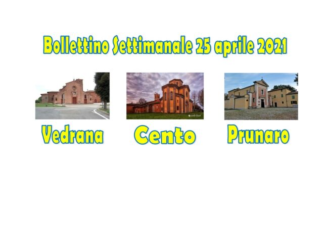 Bollettino Vedrana Cento Prunaro domenica 25 aprile 2021
