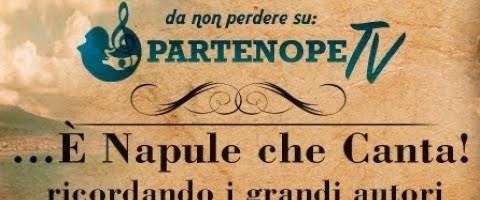 9° puntata…È Napule che canta! (Ricordando VINCENZO RUSSO FERDINANDO ALBANO )