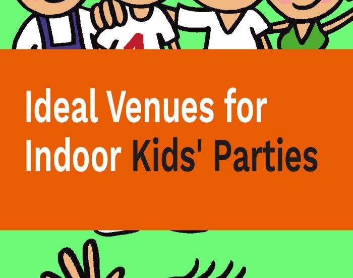Ideal Venues for Indoor Kids' Parties