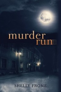 Murder Run by Shelly Frome