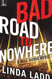 Bad Road to Nowhere by Linda Ladd