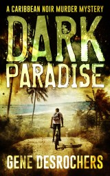 Dark Paradise by Gene Desrochers