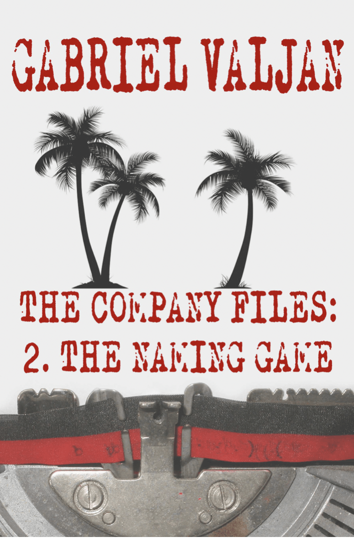The Company Files 2 The Naming Game by Gabriel Valjan