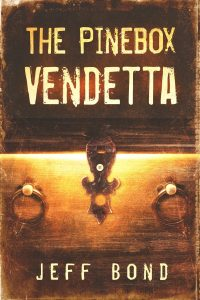 The Pinebox Vendetta by Jeff Bond