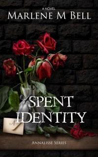 Spent Identity by Marlene M. Bell
