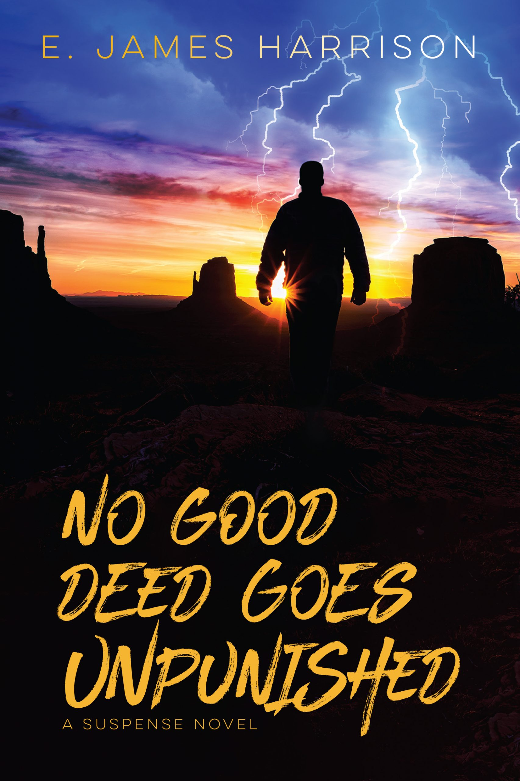No Good Deed Goes Unpunished by E. James Harrison