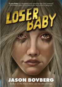 Loser Baby by Jason Bovberg