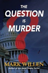 The Question Is Murder by Mark Willen