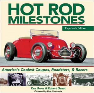 Hot Rod Milestones: America's Coolest Coupes, Roadsters & Racers