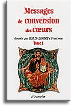 Messages de conversion des coeurs (tome 1)