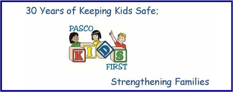 Pasco Kids First: 30 Years of Keeping Kids Safe & Strengthening Families