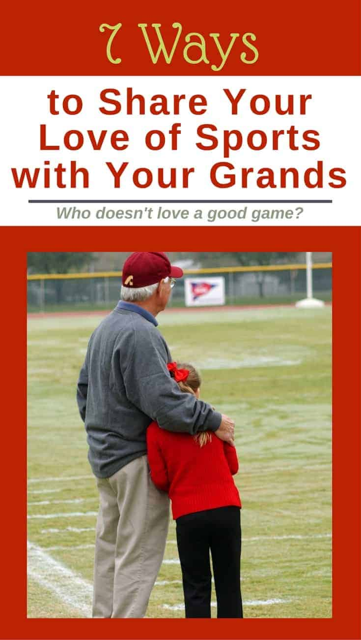 7 Ways to Pass Down the Love of Sports to Your Grandkids.  Sharing your love of baseball, basketball or any other sport can strengthen the bond between you and your Grandkids.