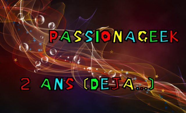 PassionaGeek 2 ans