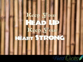 Keepyourheadupyourheartstrong