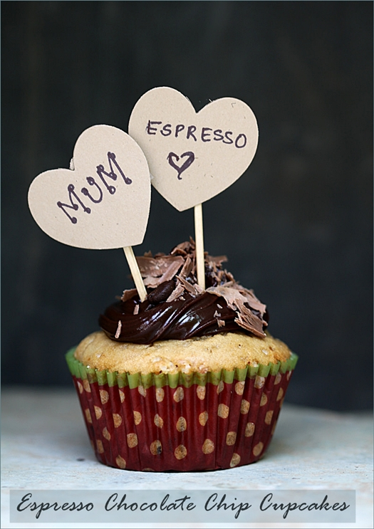 Baking| Espresso Chocolate Chip Cupcakes … Espress-o-love for Mother's Day!!