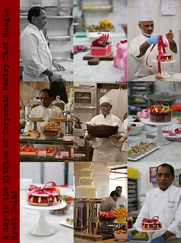 Chef Talk | A day in the kitchen of Corporate Pastry Chef Bungla, the Hyatt Regency, Delhi …behind the scenes for Valentines Day