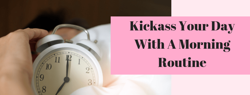 kickass-your-day-with-a-morning-routine
