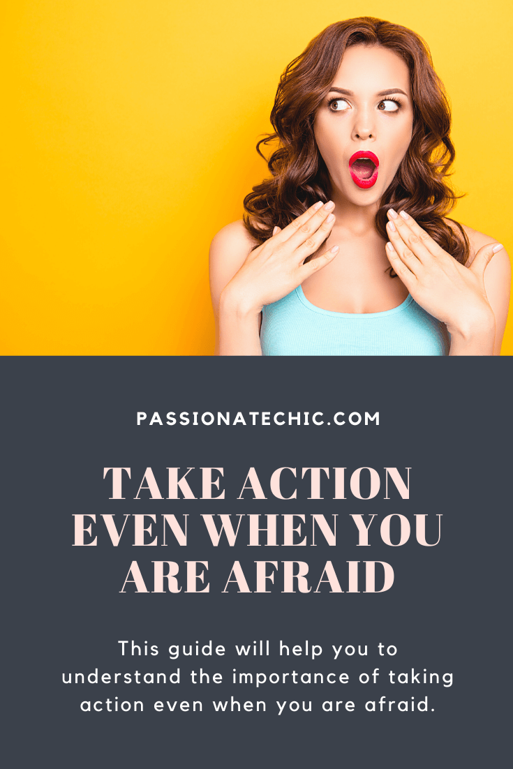 take-action-even-when-you-are-afraid-passionate-chic