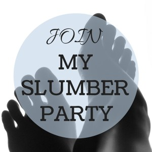 Join My FREE Slumber Party