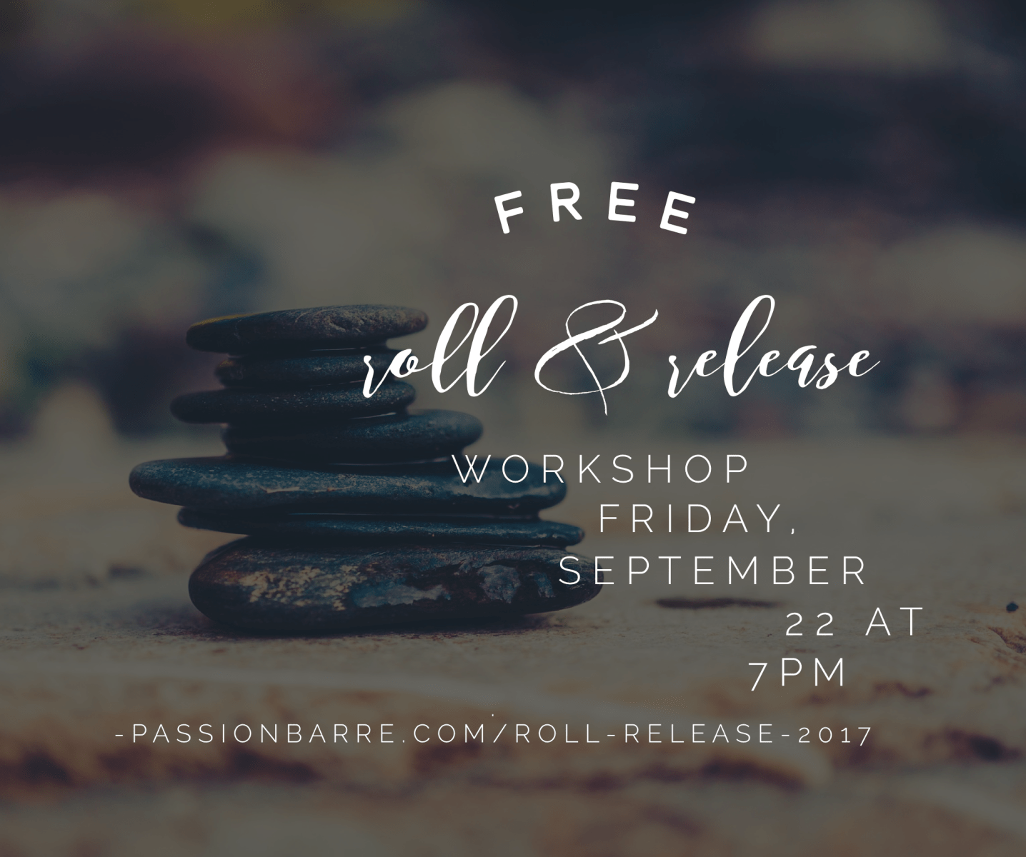 Passion Barre Image of Roll and Release Workshop Announcement