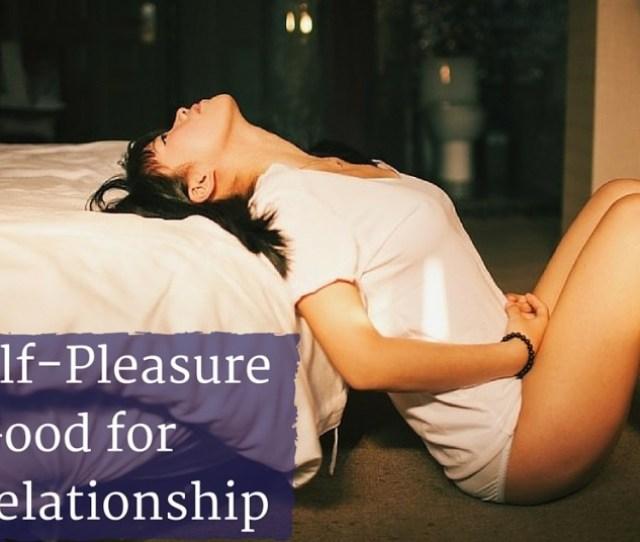 10 Benefits Of Masturbation