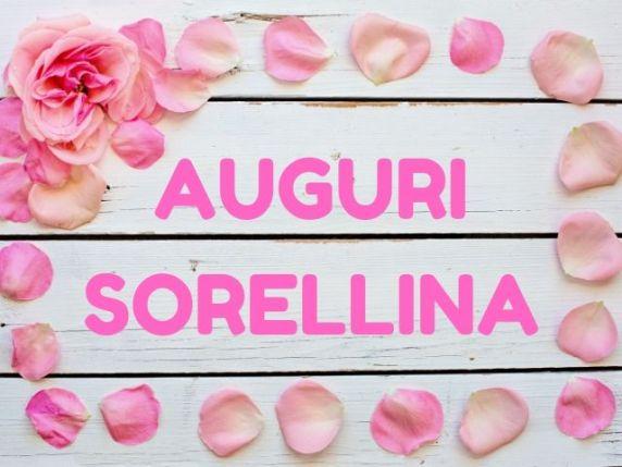 Auguri Sorellina Le Migliori Frasi Di Compleanno Per Una Sorella