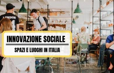 innovazione sociale spazi e luoghi in Italia