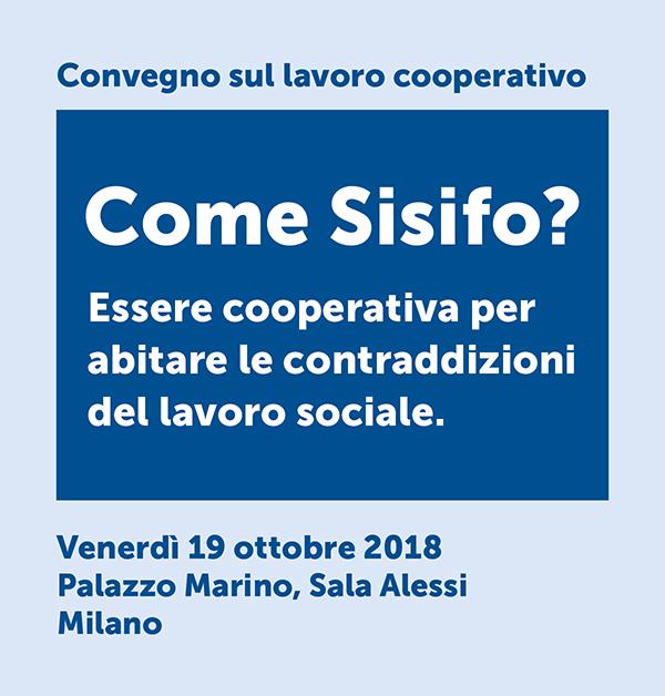 """Convegno sul lavoro cooperativo """"Come Sisifo? Essere cooperativa per abitare le contraddizioni del lavoro sociale"""""""
