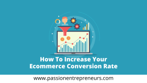 How To Increase Your E-commerce Conversion Rate