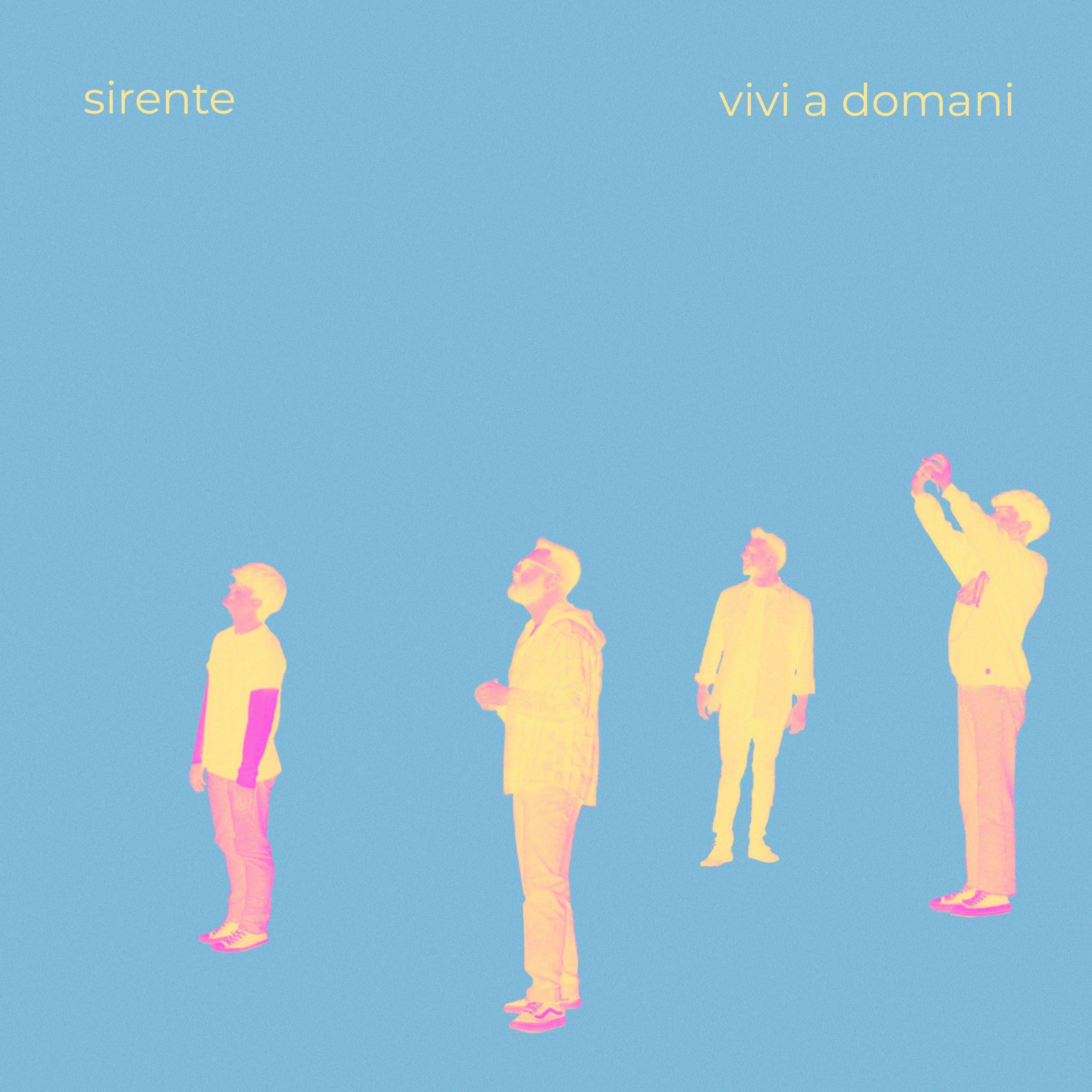 """SIRENTE""""Vivi a domani""""esce l'ultimo singolo della band"""