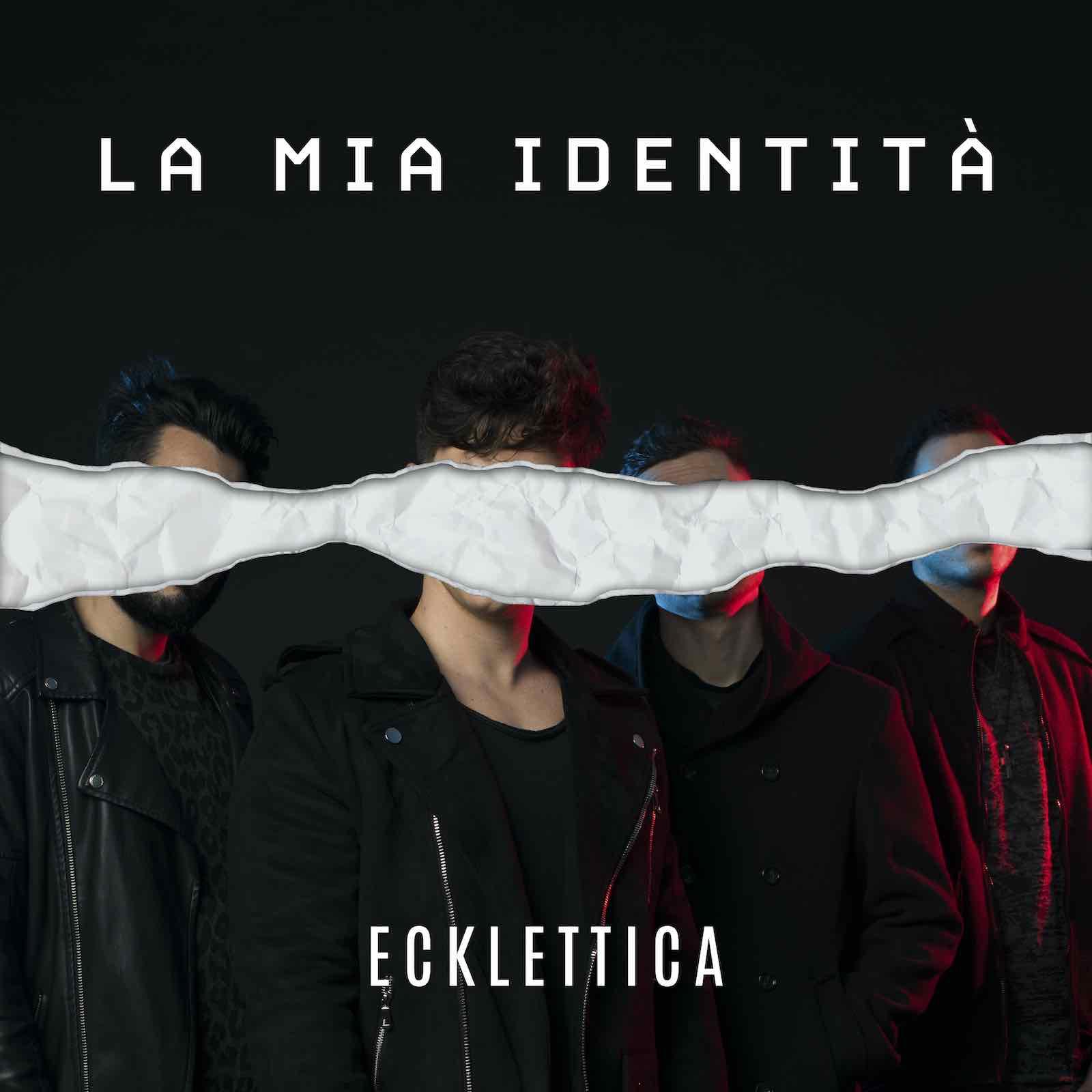 """ECKLETTICA, presenta """"LA MIA IDENTITÀ"""" (Rossodisera Records/ Warner Music Italy),il nuovo singolo"""