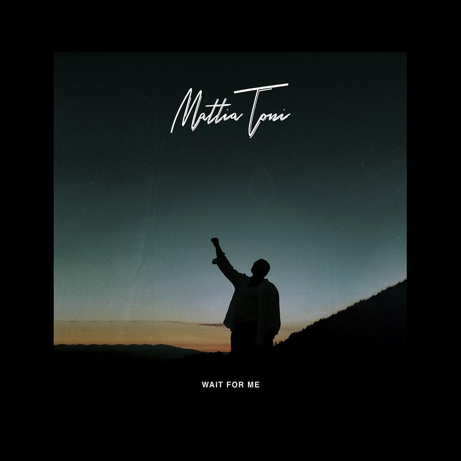 Wait for me! Il nuovo singolo di Mattia Toni